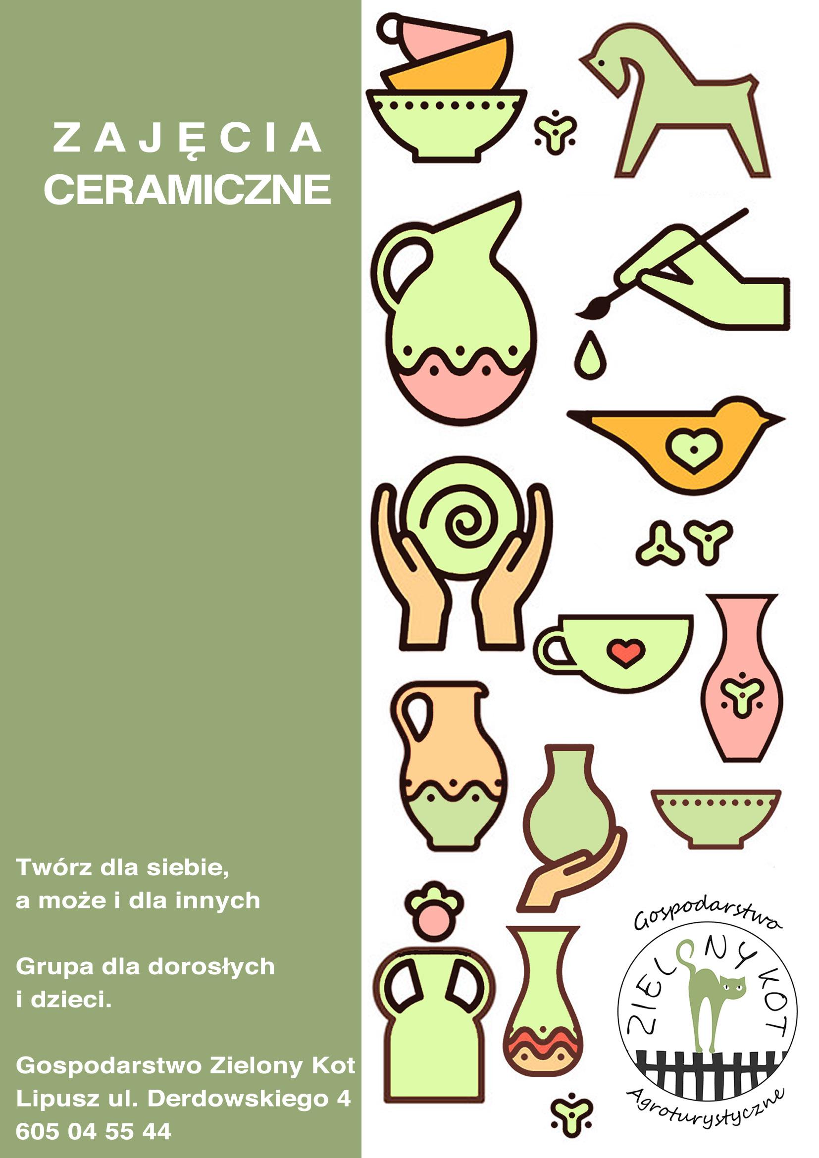 Plakat-Zajęcia Ceramiczne dla grup dzieci i dorosłych w Gospodarstwie Agroturystycznym Zielony Kot ul. Derdowskiego 4 telefon 605 04 55 44