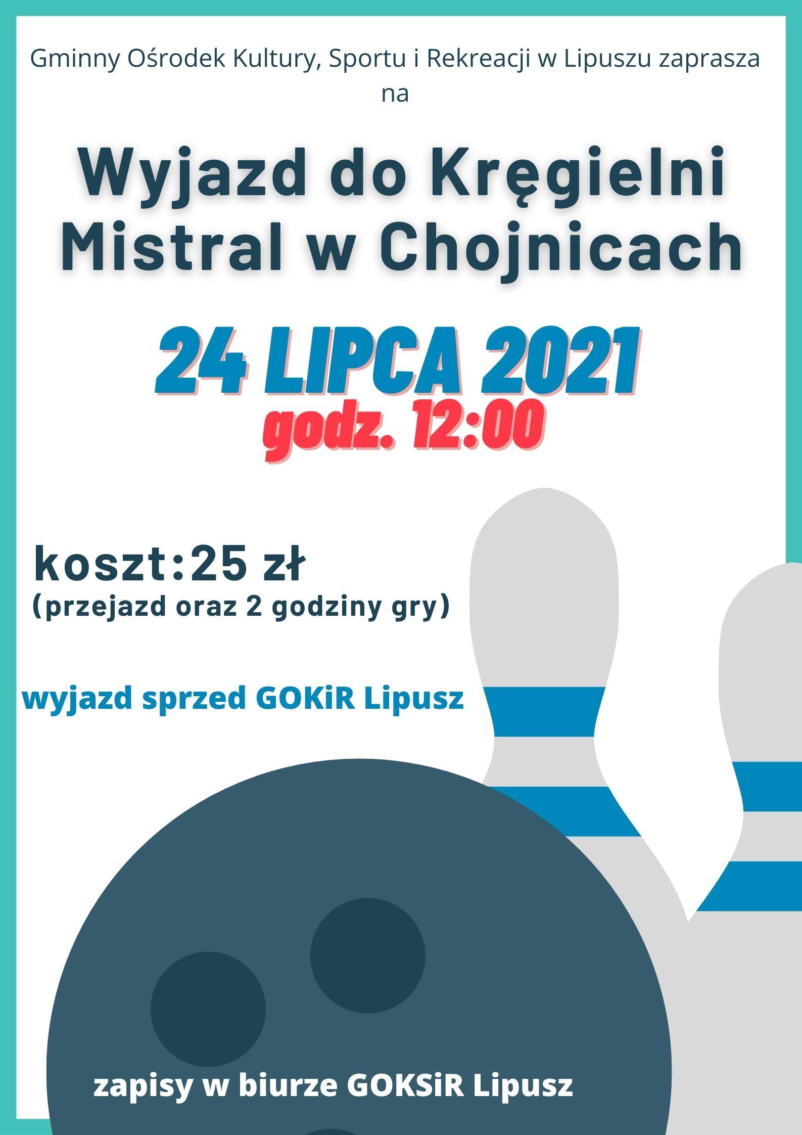 Wyjazd do kręgielni Mistral w Chojnicach 24 lipca 2021 godz.12:00 koszt 25 zł